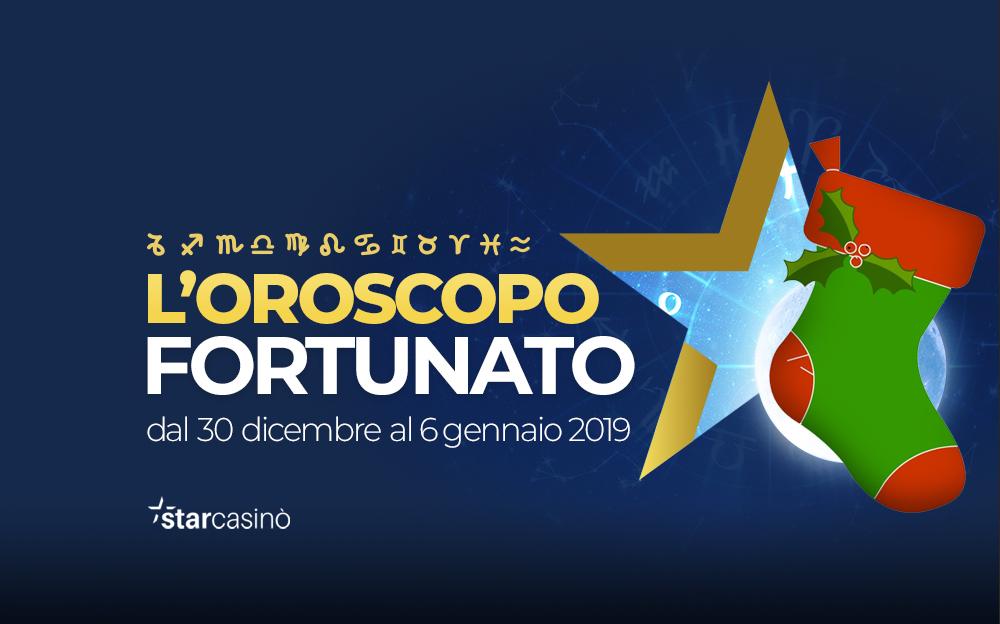 Oroscopo 30 Dicembre 2019 6 Gennaio 2020 Starcasinò
